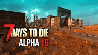 HIT THE TOWN ★ 7 Days To Die (Alpha 16, Ep.15)