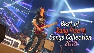 Best Of Kang Piseth Songs 2015