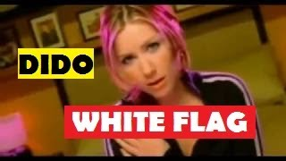 Dido   White Flag Official Music Video
