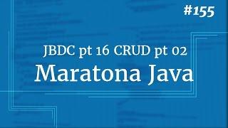Curso Java Completo - Aula 155: JDBC pt 16 CRUD pt 02