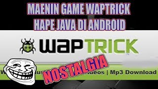 CARA MAININ GAME JAVA WAPTRICK DI ANDROID NO ROOT