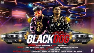 Black Dog  | ( Full HD ) | Vimit Bei -Maan Ft.RichMusic  | New Punjabi Songs 2019