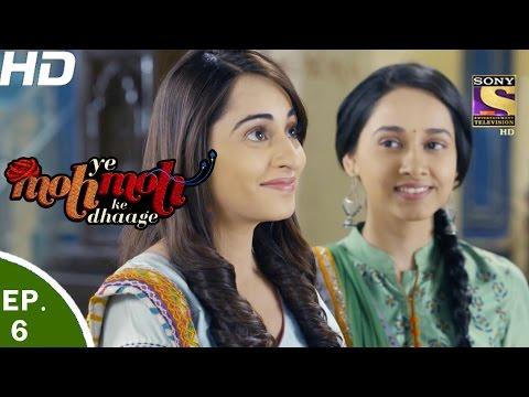 Yeh Moh Moh Ke Dhaage - ये मोह मोह के धागे - Episode 06 - 28th Mar, 2017