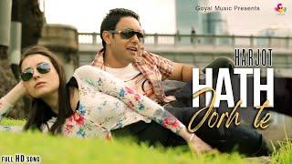 Harjot - Hath Jorte  - Goyal Music - Official Song