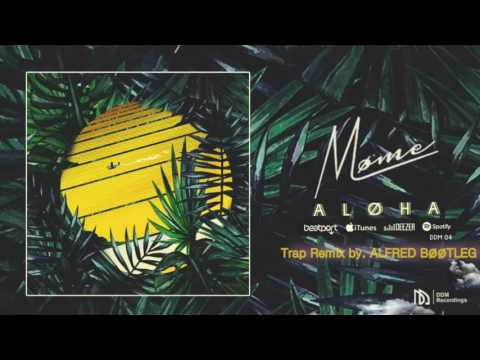Download Lagu Møme - Aloha feat. Merryn Jeann (Trap Remix by. alfred bøøtleg)
