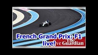 French Grand Prix: F1 live!