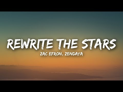 Zac Efron, Zendaya - Rewrite The Stars (Lyrics  Lyrics Video)