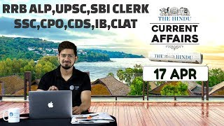 CURRENT AFFAIRS | THE HINDU | 17th April | UPSC,RRB,SBI CLERK/IBPS,SSC,CLAT & OTHERS
