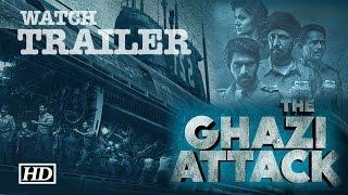 Trailer Out | The Ghazi Attack | Indo- Pak underwater warfare