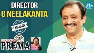 Director G Neelakanta Exclusive Interview || Dialogue With Prema #71 || Celebration Of Life