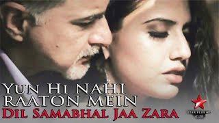 Yun Hi Nahi Raaton Mein - Latest Song 2018 - Dil Sambhal Jaa Zara - Star Plus