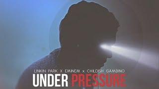 Linkin Park, Eminem & Childish Gambino - Under Pressure [After Collision 2] (Mashup)