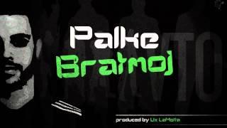 Palke (VTO) - Bratmoj