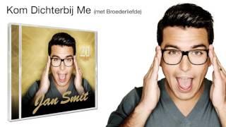 Jan Smit met Broederliefde - Kom Dichterbij Me