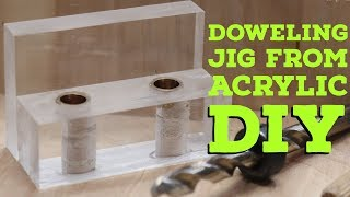 Doweling Jig From Acrylic | DIY