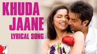 Lyrical: Khuda Jaane Song with Lyrics | Bachna Ae Haseeno | Anvita Dutt Guptan | Vishal and Shekhar