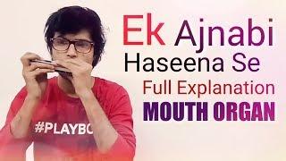 Mouth Organ   Ek Ajnabi Haseena Se   Lesson   Harmonica Bollywood Songs
