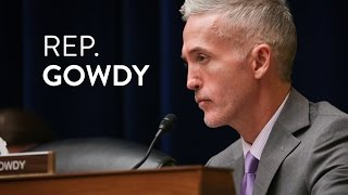Rep. Gowdy Q&A - White House Narratives on the Iran Nuclear deal