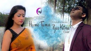 Humein Tumse Pyar Kitna | Kolkata Videos ft. Rudranil Guha, Dipanwita Nath & Chayan Chakraborty