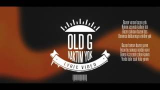 Old G - Vaktim Yok (Lyric Video)