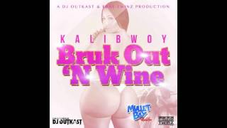 KALIBWOY - BRUK OUT & WINE - MULLET BAY RIDDIM - DJ OUTKAST/ FRAS TWINZ - 2013
