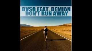 BvsO Feat  Demian - Don't run away (Dj Rákóczi Remix)
