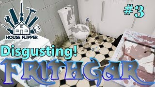 Let's Play House Flipper #3: The Dirtiest Bathroom Ever!