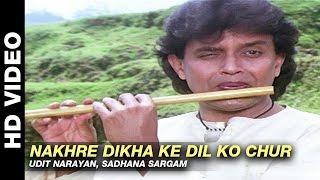 Nakhre Dikha Ke Dil Ko Chur - Mere Sajana Saath Nibhana | Udit Narayan, Sadhana Sargam