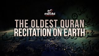The Oldest Quran Recitation on Earth (Ever Recorded!)
