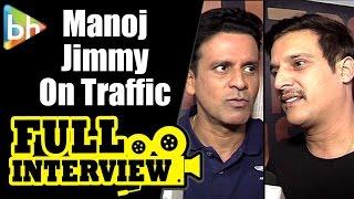 Manoj Bajpayee   Jimmy Sheirgill   Traffic   Full Interview   Shah Rukh Khan   Satya