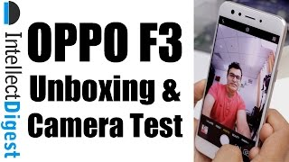 OPPO F3 Unboxing, Hands On, Camera Test and Features Overview | Intellect Digest