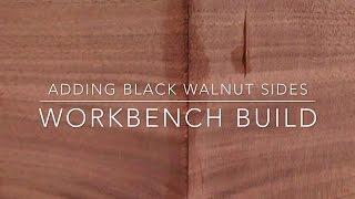 (21) Workbench Build: Adding Black Walnut Sides
