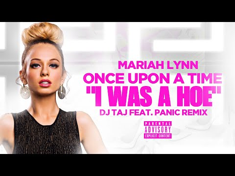 Dj Taj & MariahLynn ~ Once Upon a Time (I Was A Hoe) Remix @MariahLynBoss