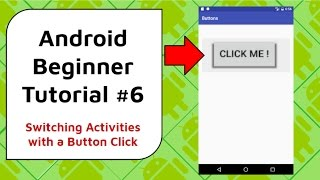 Android Beginner Tutorial #6 - Switching Activities Using a Button Click