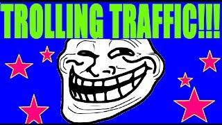 Trolling on Traffic!!!