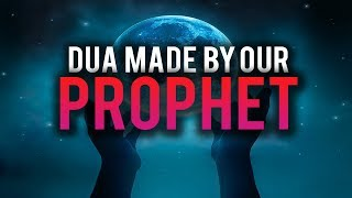 HEART MELTING DUA MADE BY OUR PROPHET