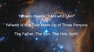 Jesus Christ is God Yahweh in the Old and New Testament - The Trinity Explained - The Great I AM