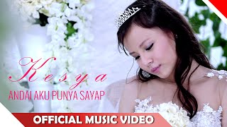 Kesya - Andai Aku Punya Sayap - Official Music Video - NAGASWARA