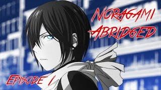 Noragami Abridged Episode 1