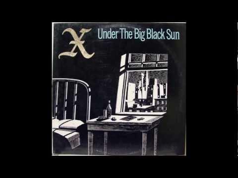 X - Under the big black sun (full)