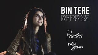 Bin Tere Unplugged | I Hate Love Stories | TwinStrings | Pavitra Krishnan | The Voice Music | 1080p
