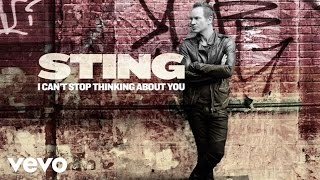 Sting - I Can't Stop Thinking About You (Audio)