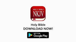 NKJV Bible, New King James Bible Offline, Audio, Free Download Now!