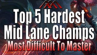 Top 5 Hardest Mid Champions - Most Difficult To Master - League of Legends