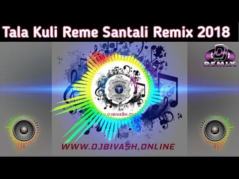 Xxx Mp4 New Santali Dj Song 2018 Tala Kuli Reme Remix Dj Dholki Pad Mixed 3gp Sex