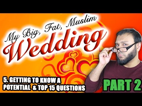 Xxx Mp4 5 My Big Fat Muslim Wedding Getting To Know A Potential Top 15 Questions PART 2 3gp Sex