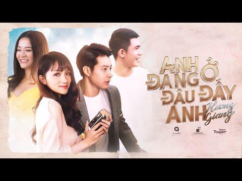HƯƠNG GIANG - ANH ĐANG Ở ĐÂU ĐẤY ANH? (#ADODDA)   OFFICIAL MUSIC VIDEO