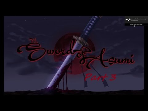 Sword of Asumi part 3:  Called It!