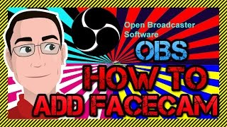 How To Add FaceCam in OBS For Live Streaming! - OBS Studio Video Capture Tutoriall | OBS Web Cam