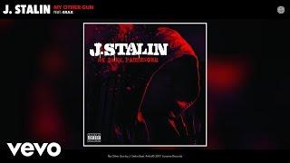 J. Stalin - My Other Gun (Audio) ft. 4rAx